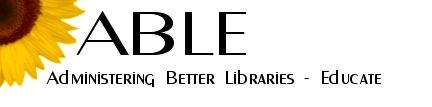 ABLE Administering Better Libraries - Educate